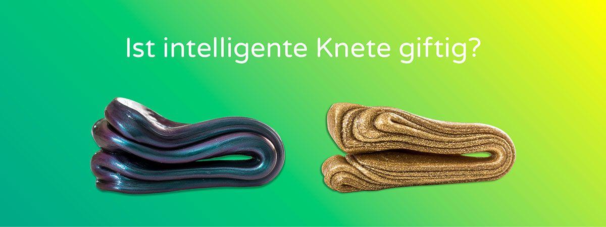 Ist Intelligente Knete giftig oder gefährlich?